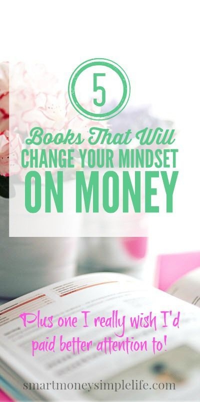 5 Books That Will Change Your Mindset On Money | Smart Money, Simple Life | The written word has the power to change your mindset... and the world. If you're lucky, certain books will appear in your life to inspire you and in some cases, affect you so deeply they force you to change your mindset. #Money #Mindset #Books