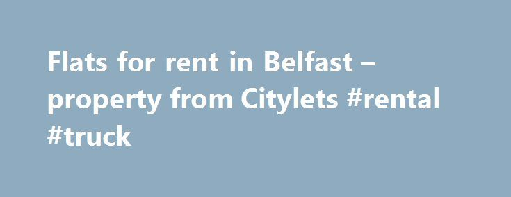 Flats for rent in Belfast – property from Citylets #rental #truck http://rentals.remmont.com/flats-for-rent-in-belfast-property-from-citylets-rental-truck/  #flat rent # Flats for rent in Belfast Unsurprisingly for a city that offers its residents so much, flats for rent in Belfast are highly sought after. Whatever your architectural preferences, there are apartments to rent in Belfast that will suit your tastes. The selection ranges from grand Edwardian and Victorian buildings to tastefully…