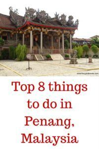 Penang in Malaysia is a fun island to visit. Read about our top 8 things to do in Penang, Malaysia.