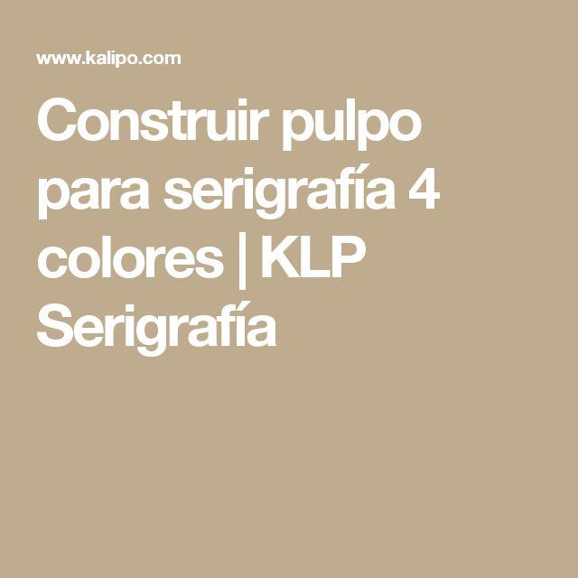 Construir pulpo para serigrafía 4 colores | KLP Serigrafía