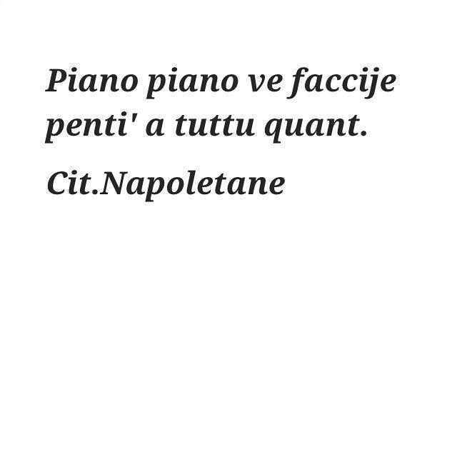 #napoli#naples#napule#frasi#parole#pensieri#life#madeinsud#dialetto#aforismi#citazioninapoletane#italy#italiano