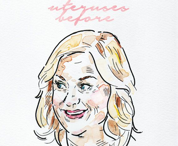 Uteruses before Duderuses, Leslie Knope, Parks and Rec, Parks and Rec Gift, Watercolor Art, Amy Poehler Gift, Femenist, Galentines Day, Girl by @lianakangas