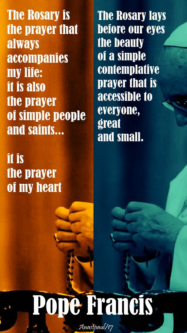 Pope Francis on the Rosary - Quote/s of the Day - 20 Oct 2017 - The Month of the Holy Rosary ~ AnaStpaul