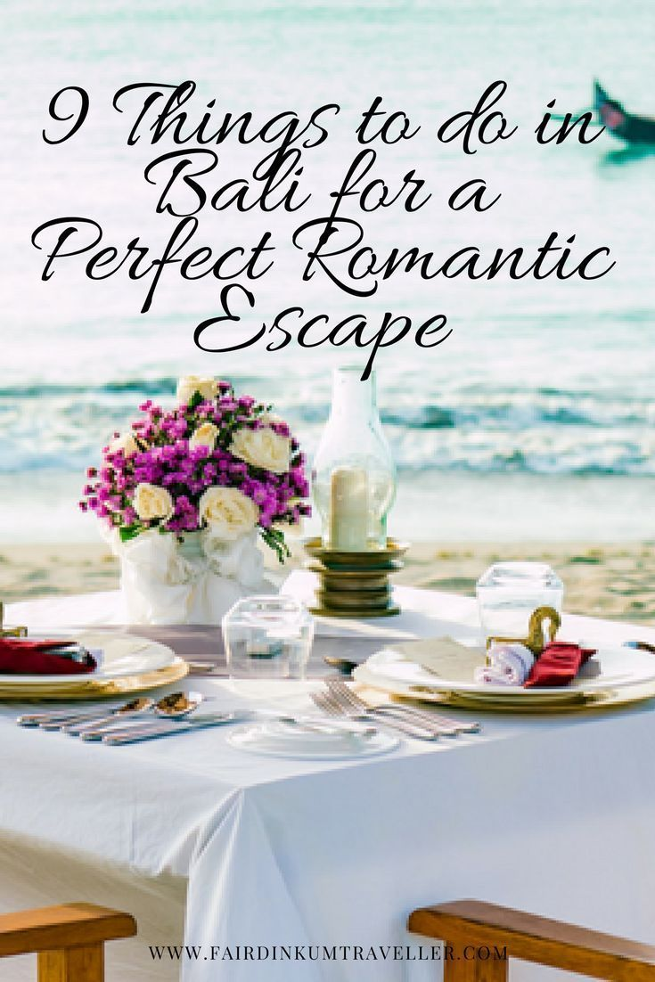 for that ideal romantic escape in Bali? Check out these great ideas when you are planning your next lover's getaway in paradise.