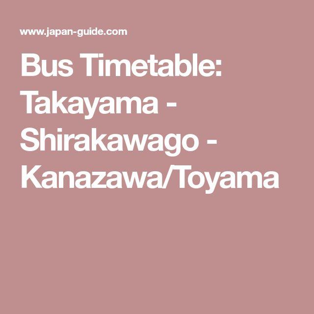 Bus Timetable: Takayama - Shirakawago - Kanazawa/Toyama