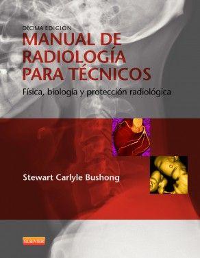 """""""Manual de radiología para técnicos : física, biología y protección radiológica : décima edición"""" / Stewart Carlyle Bushong. Barcelona : Elsevier, cop. 2013. Matèries : Radiologia mèdica. #nabibbell"""
