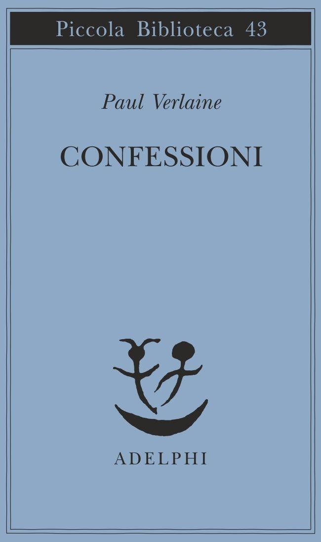 Confessioni - Paul Verlaine - Adelphi Edizioni