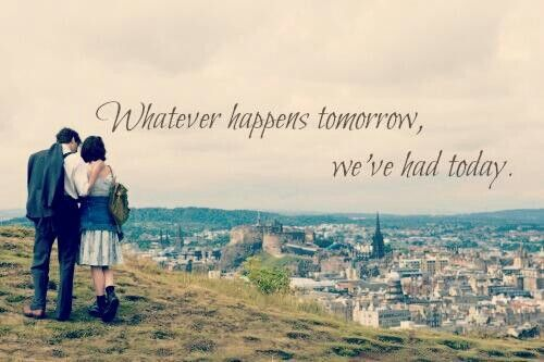 """Whatever happens tomorrow we've had today"" ♥ From the movie One Day"