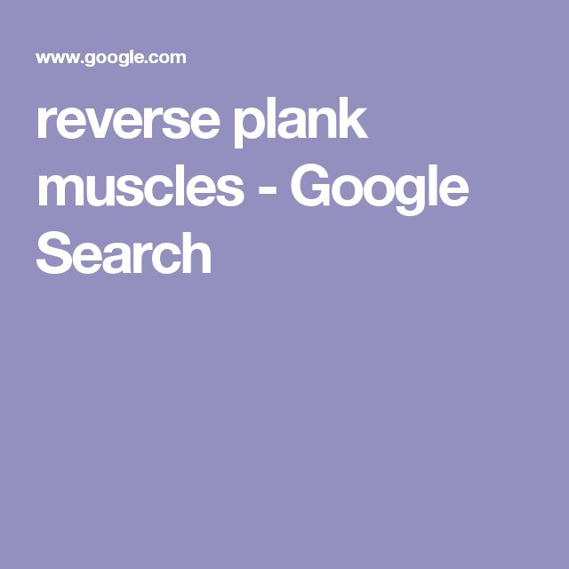 reverse plank muscles - Google Search