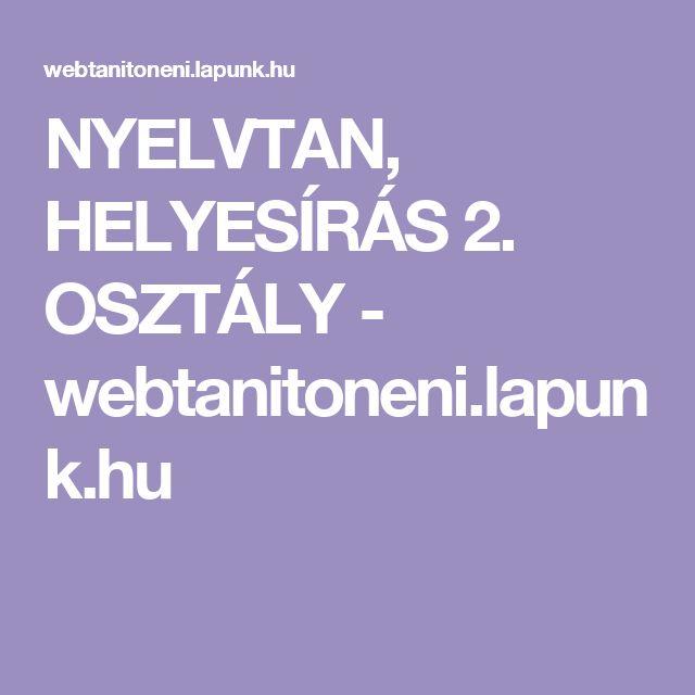 NYELVTAN, HELYESÍRÁS 2. OSZTÁLY - webtanitoneni.lapunk.hu