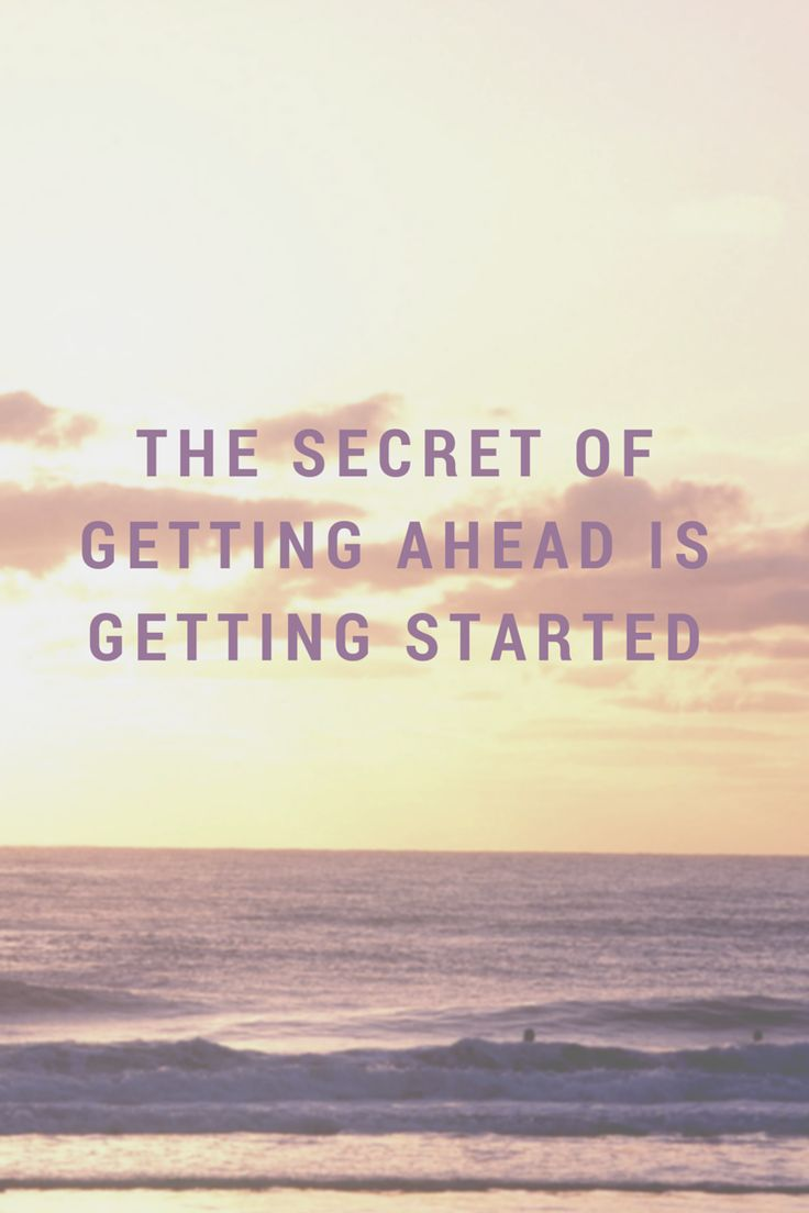 Inpirational quote to get ahead, getting started