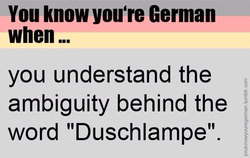 You know you're German when... Hehe *childish giggle*