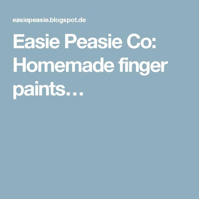Easie Peasie Co: Homemade finger paints…