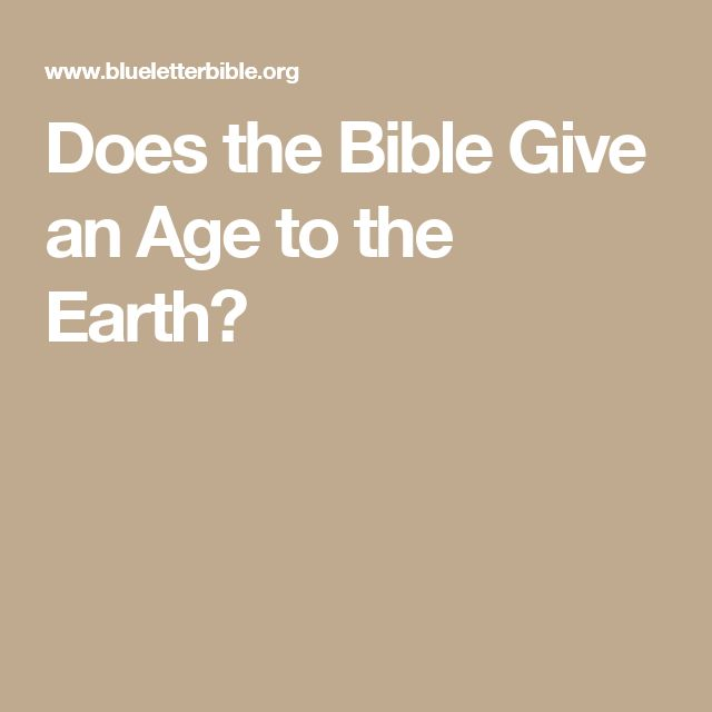 Does The Bible Give An Age To Earth