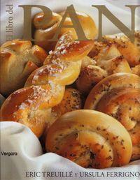El libro del pan  Explicación paso a paso de la elaboración del pan.
