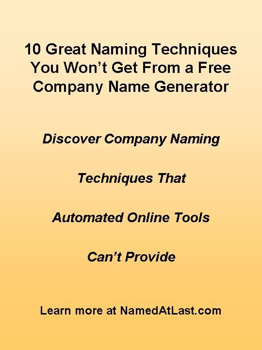 Use online name generator tools, and you'll find yourself lulled into a very limited set of naming options. Mostly they combine two words into one or suggest a second word to add to your one. Here, see 10 other ways to create a business name that human minds, with their varied kinds of thinking skills, can dream up.