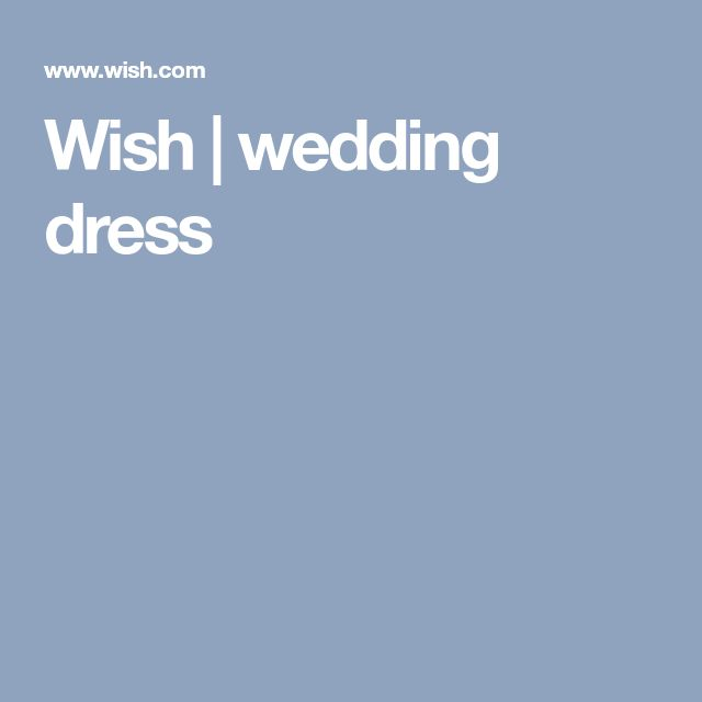 Wish | wedding dress