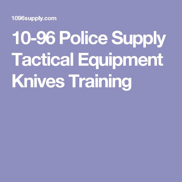 10-96 Police Supply Tactical Equipment Knives Training