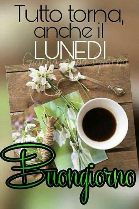 249 best buon lunedi 39 buon inizio settimana images on for Buon lunedi whatsapp
