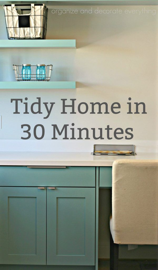 Tidy Home in 30 Minutes - Organize and Decorate Everything