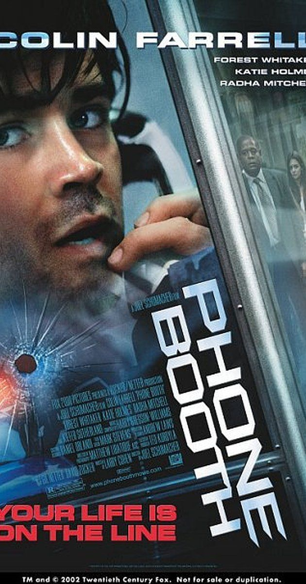Directed by Joel Schumacher.  With Colin Farrell, Kiefer Sutherland, Forest Whitaker, Radha Mitchell. Stuart Shepard finds himself trapped in a phone booth, pinned down by an extortionist's sniper rifle.