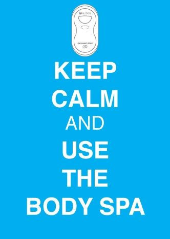 Keep calm and use Body Spa