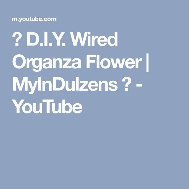 ❀ D.I.Y. Wired Organza Flower   MyInDulzens ❀ - YouTube