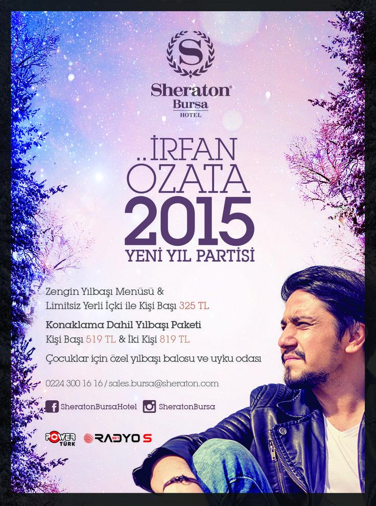 Sheraton Bursa proudly presents the New Year party of 2015 with Irfan Özata!  Sheraton Bursa, İrfan Özata ile 2015 Yeni Yıl partisini sunar! #sheraton #bursa #sheraton #bursa #hotel #newyear #party #irfanözata #performance #betterwhenshared