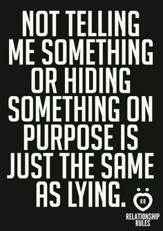 "65957d2e93d3cc87bdd130e4bc11179d.jpg (236×334) ""Not telling me something or hiding something on purpose is just THE SAME THING as lying"""