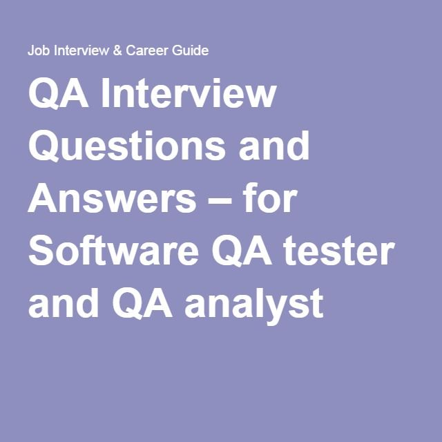 QA Interview Questions and Answers – for Software QA tester and QA analyst
