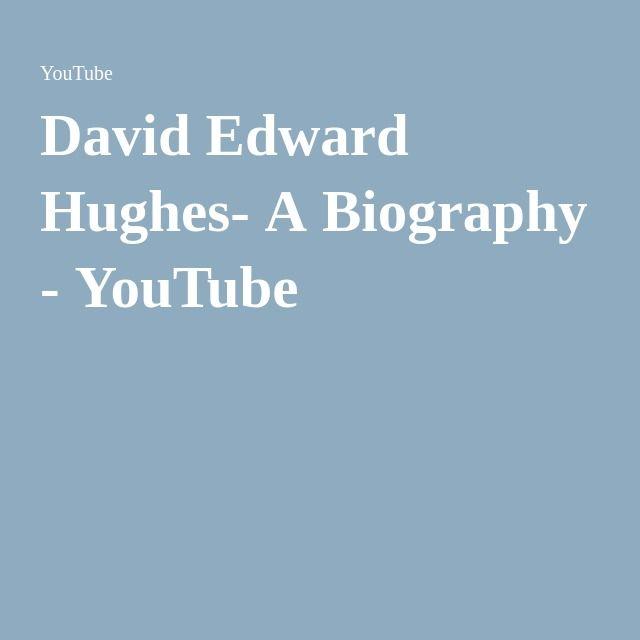 David Edward Hughes- A Biography - YouTube