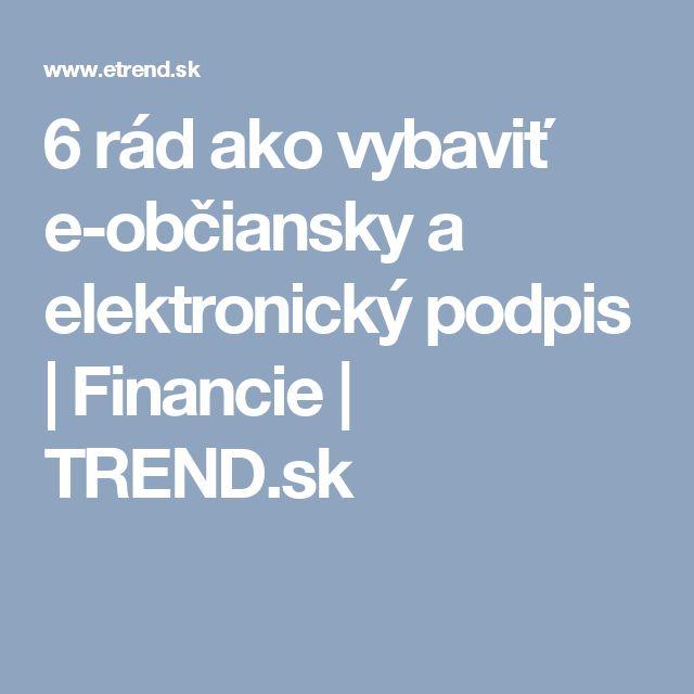 6 rád ako vybaviť e-občiansky a elektronický podpis   Financie   TREND.sk