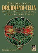Explorando o Druidismo Celta - Magias e Rituais Antigos para o F