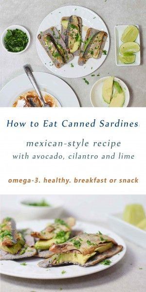 How to Eat Canned Sardines: Mexican-style recipe  how to introduce the oh-so-healthy sardines into your diet. Yes to omega-3s, protein, lots of vitamins and feeling good!