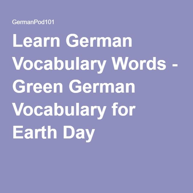 Learn German Vocabulary Words - Green German Vocabulary for Earth Day