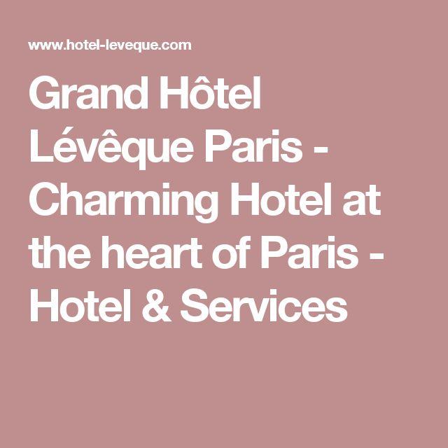 Grand Hôtel Lévêque Paris - Charming Hotel at the heart of Paris - Hotel & Services