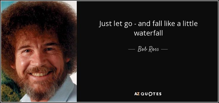 50 QUOTES BY BOB ROSS [PAGE - 2] | A-Z Quotes