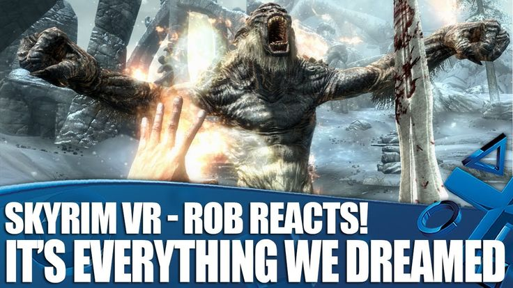 Rob Reacts To Skyrim VR - Why It's Everything We Dreamed Of! - PlayStation Access [Video] #Playstation4 #PS4 #Sony #videogames #playstation #gamer #games #gaming