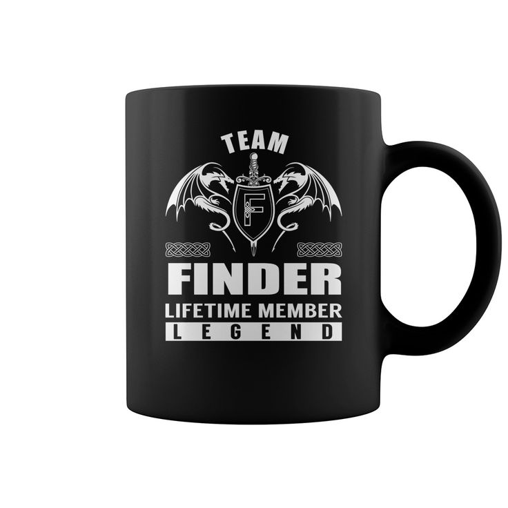 Team FINDER Lifetime Member Legend Name Mugs #gift #ideas #Popular #Everything #Videos #Shop #Animals #pets #Architecture #Art #Cars #motorcycles #Celebrities #DIY #crafts #Design #Education #Entertainment #Food #drink #Gardening #Geek #Hair #beauty #Health #fitness #History #Holidays #events #Home decor #Humor #Illustrations #posters #Kids #parenting #Men #Outdoors #Photography #Products #Quotes #Science #nature #Sports #Tattoos #Technology #Travel #Weddings #Women