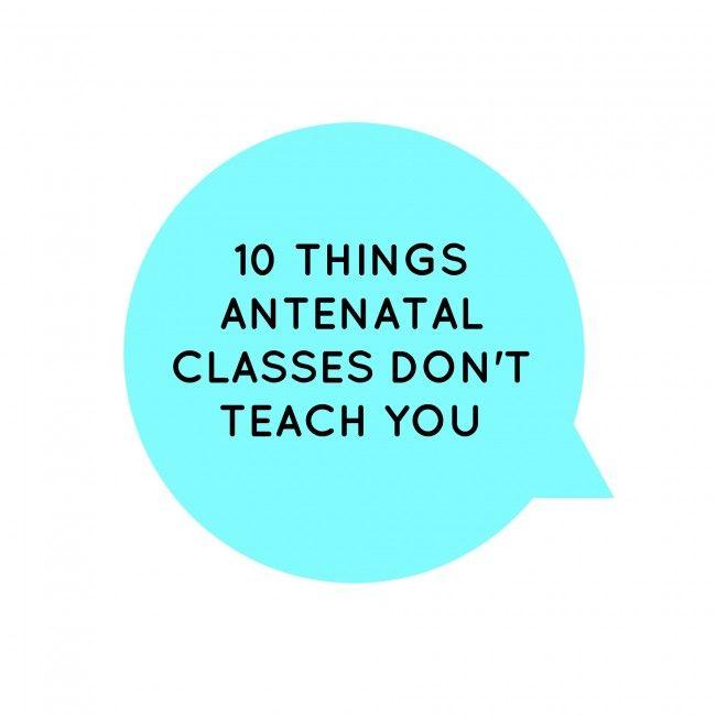 10 things antenatal classes don't teach you