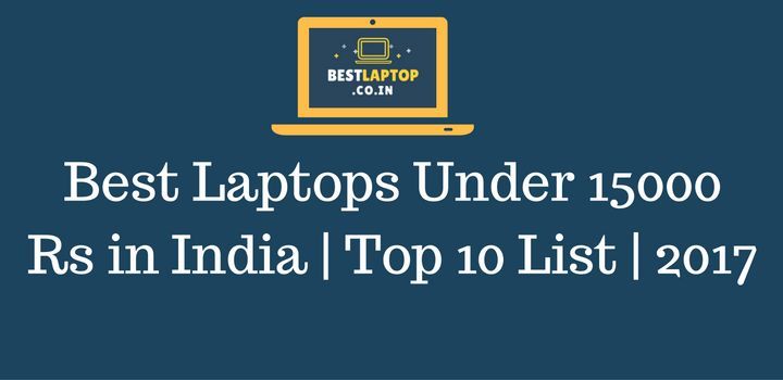 Best Laptops Under 15000 | Top 10 List:  ACER ES1-531-C2YE ASUS EEEBOOK ATOM RDP THINBOOK 1430B IBALL EXCELANCE COMPBOOK MICROMAX CANVAS LAPTAB II ACER GATEWAY NE46RS1 HP PAVILION 11-S003TU LENOVO IDEAPAD 100S-11IBY ACER ASPIRE ES1-111 DELL INSPIRON 11 3162