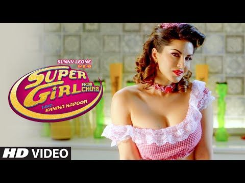 Super Girl From China Video Song | Kanika Kapoor Feat Sunny Leone Mika S...