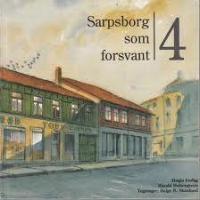 """""""Sarpsborg som forsvant 4"""" av Harald Hultengreen"""