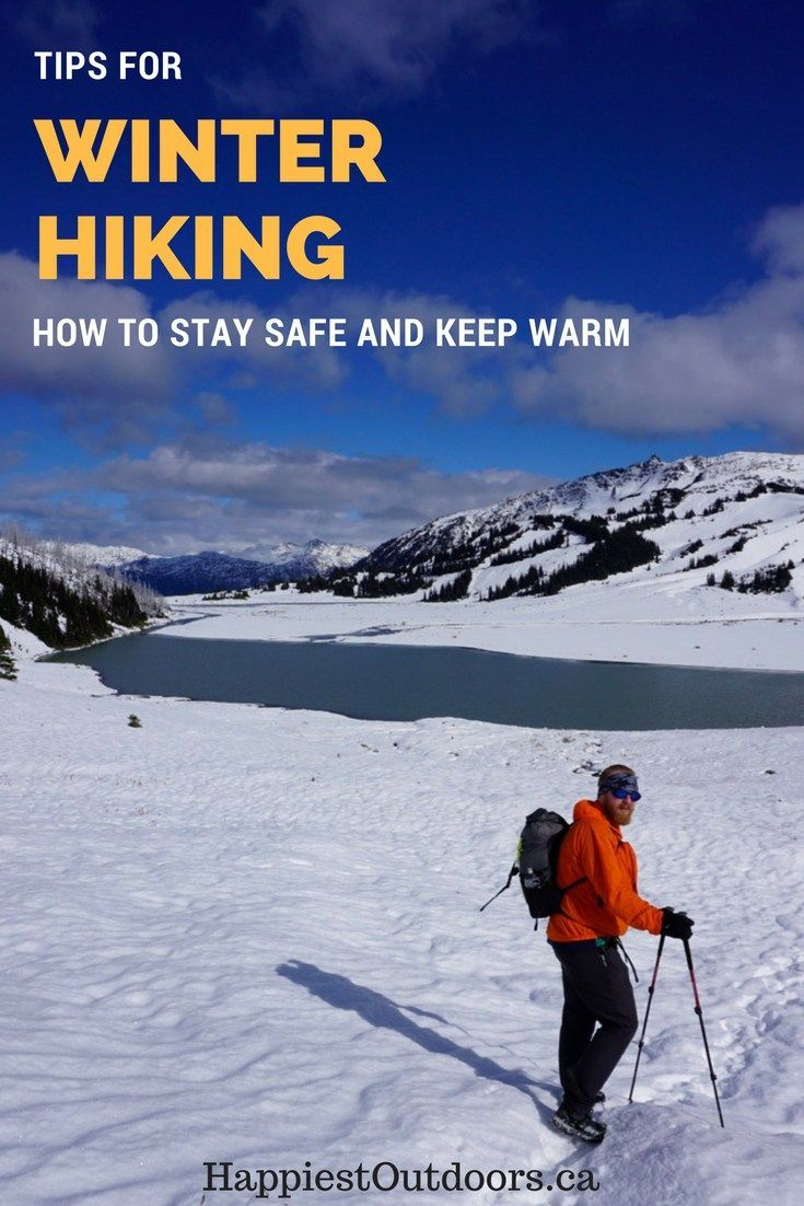 Tips for Winter Hiking. How to stay safe and keep warm.