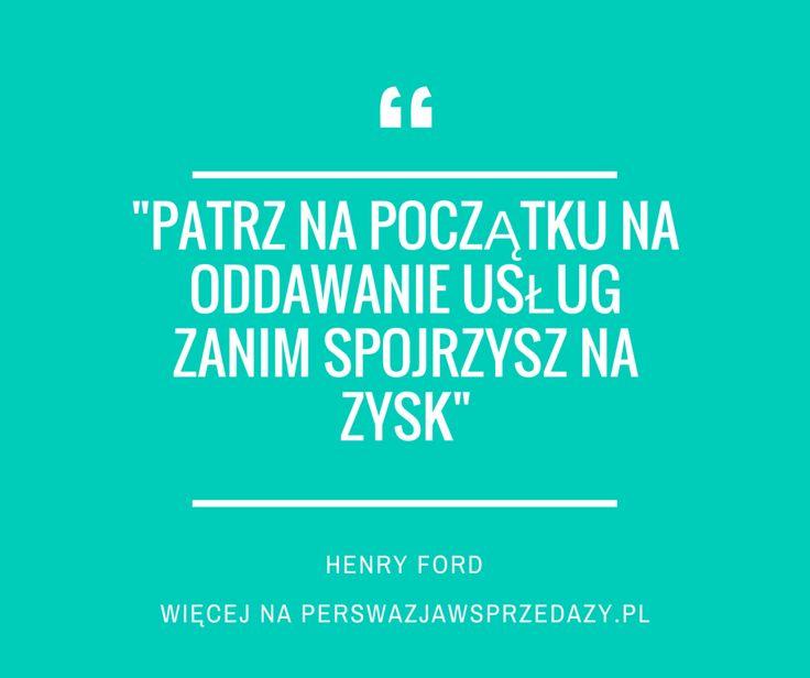 Cytaty motywacyjne i motywacja. Henry Ford o pewnej kolejności w biznesie. Najpierw klient potem zyski