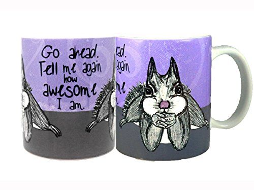 Awesome Squirrel Quote Mug by Pithitude - One Dishwasher-Safe 11oz. Cup