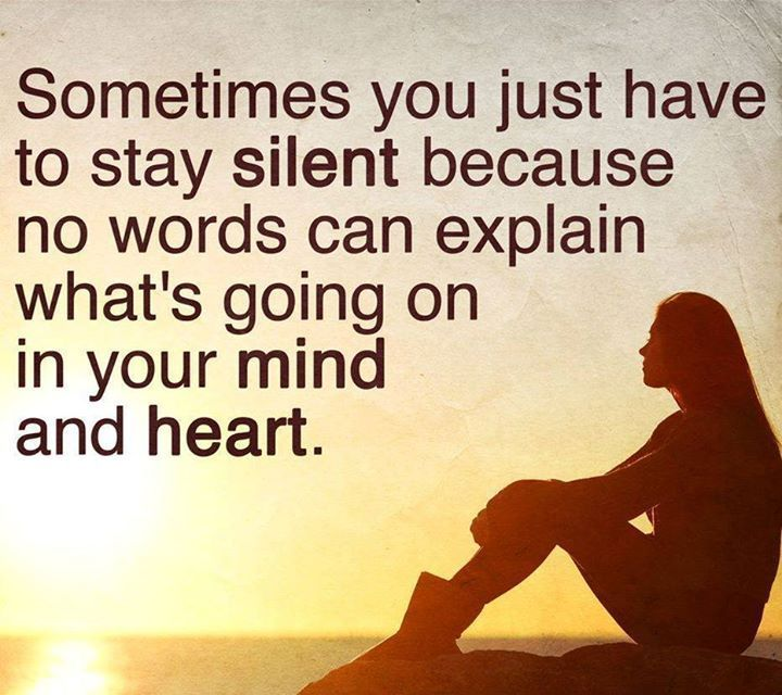Sometimes You Just Have To Stay Silent quotes quote heart mind sad quotes silent depression quotes sad life quotes quotes about depression