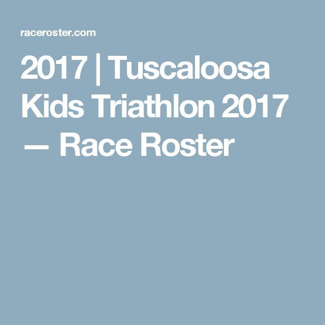 2017 | Tuscaloosa Kids Triathlon 2017 — Race Roster
