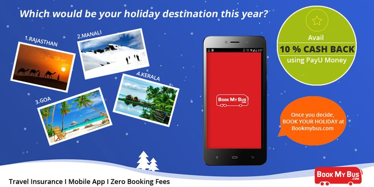 Winter is the Time to Celebrate and Release the Entire Year's Stress by Enjoying in the Midst of Nature! Which would be your holiday destination this year? a.Rajasthan   b. Manali  c. Kerala  d. Goa Once you decide, book your holiday at Bookmybus.com  Avail 10 % CASH BACK using PayU Money Travel Insurance I Mobile App I Zero Booking Fees