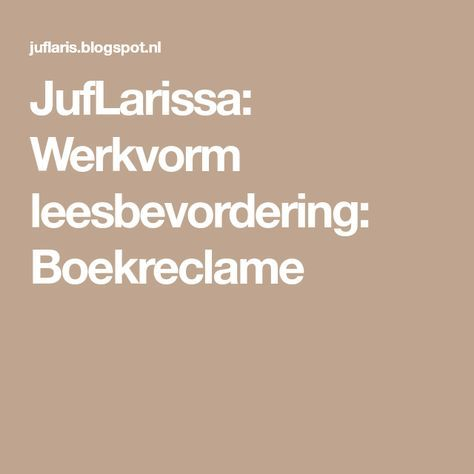 JufLarissa: Werkvorm leesbevordering: Boekreclame